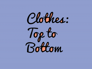 Clothes Top to Bottom