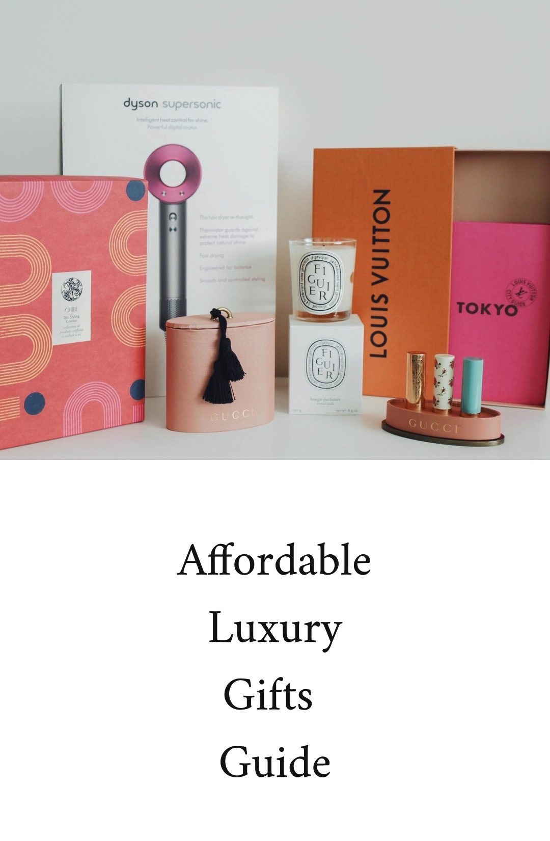 Holiday gift guide for women 2019 – Affordable luxury gift ideas - Gucci lipstick, Louis Vuitton Guide, Diptyque candle, Dyson hair dryer, Oribe holiday collection set